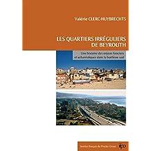 Les quartiers irréguliers de Beyrouth: Une histoire des enjeux fonciers et urbanistiques dans la banlieue sud