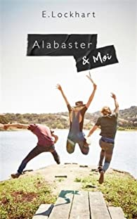 Alabaster et moi par E. Lockhart