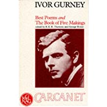 [(Best Poems)] [ By (author) Ivor Gurney, Volume editor R.K.R. Thornton, Volume editor George Walter, Introduction by R.K.R. Thornton ] [December, 1995]