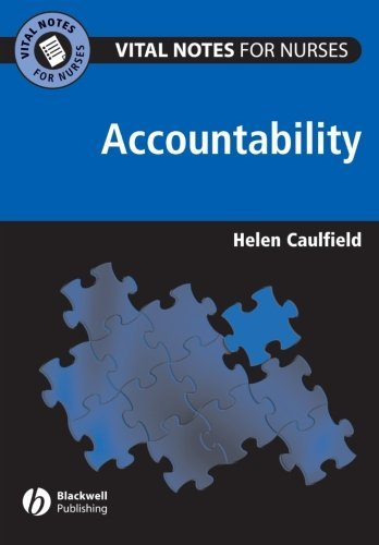 Accountability (Vital Notes for Nurses): Written by Helen Caulfield, 2005 Edition, (1st Edition) Publisher: Wiley-Blackwell [Paperback]