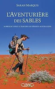 L'aventurière des sables - 14 000 kilomètres à pied à travers les déserts austral
