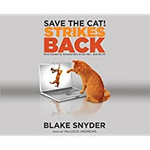 Save the Cat!?? Strikes Back: More Trouble for Screenwriters to Get into ... and Out of by Blake Snyder (2014-11-21)