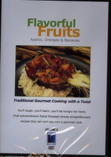 Preisvergleich Produktbild Gourmet Cooking Vol 5: Flavorful Fruits - Apples Oranges and Bananas by Chef David Forestell