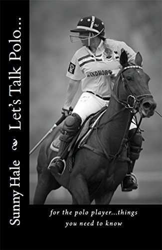 Lets Talk Polo...: For the Polo Player...things you need to know ...