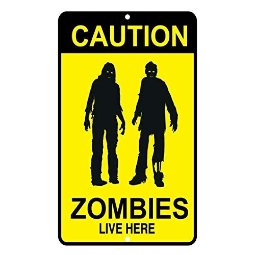 BridgetWhy50 Lustiges Metallschild mit Aufschrift Caution Zombies Live Here, 20,3 x 30,5 cm, für Zuhause/Mann Höhle