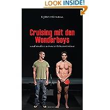 Cruising mit den Wonderboys: und andere schwule Erkenntnisse (German Edition)