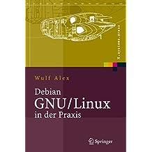 Debian GNU/Linux in der Praxis: Anwendungen, Konzepte, Werkzeuge (X.systems.press)
