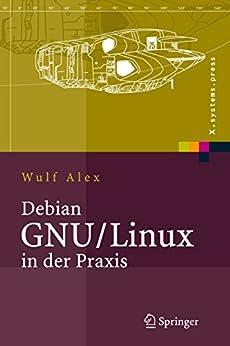 debian-gnu-linux-in-der-praxis-anwendungen-konzepte-werkzeuge-x-systems-press