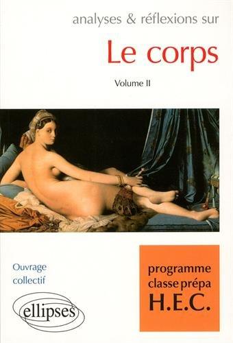 Le Corps volume II - programme classes prépa HEC - Edition prescrite