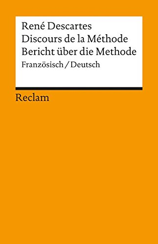 Discours de la Méthode / Bericht über die Methode: Französisch/Deutsch (Reclams Universal-Bibliothek)