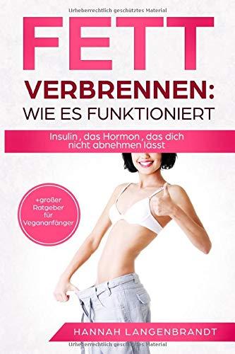 Fett verbrennen : Wie es funktioniert: Insulin , das Hormon , das dich nicht abnehmen lässt.