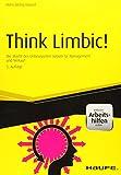 Expert Marketplace -  Hans-Georg Häusel  - Think Limbic! - inkl. Arbeitshilfen online: Die Macht des Unbewussten nutzen für Management und Verkauf (Haufe Fachbuch)