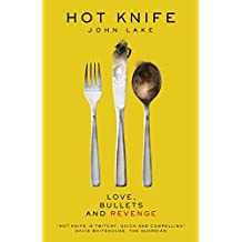 Hot Knife - Love, Bullets and Revenge in Leeds, Yorkshire, England