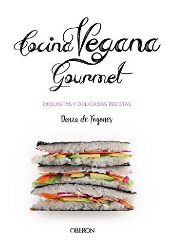 Cocina vegana gourmet (Libros Singulares) por Iosune Robles López