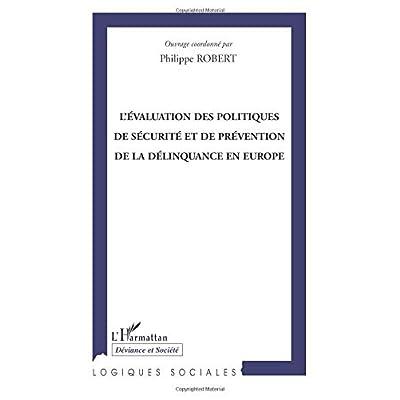 L'évaluation des politiques de sécurité et de prévention de la délinquance en Europe