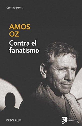 Contra el fanatismo (CONTEMPORANEA) por Amos Oz