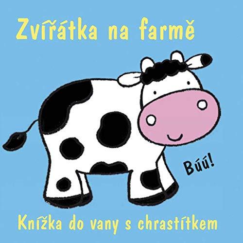 Zvířátka na farmě: Knížka do vany s chrastítkem (2008) (De Vany)