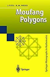 Moufang Polygons (Springer Monographs in Mathematics) by Jacques Tits (2002-09-12)