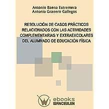 Resolucion de casos practicos relacionados con las actividades complementarias y extraexcolares del alumnado de educacion fisica