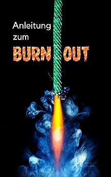 Anleitung zum Burn-out: Lachend zur Heilung (German Edition) by [Fürtsch, Peter]