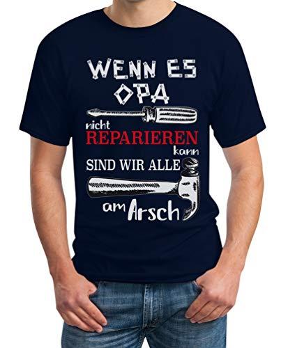 Wenn es Opa Nicht reparieren kann sind wir alle am Arsch Herren T-Shirt XX-Large Marineblau