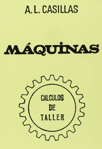 Maquinas. Calculos de Taller por A.L. Casillas