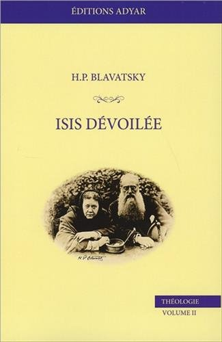 Isis dévoilée, tome 2 : Théologie par Helena Petrovna Blavatsky