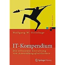 IT-Kompendium: Die effiziente Gestaltung von Anwendungsplattformen (Xpert.press)