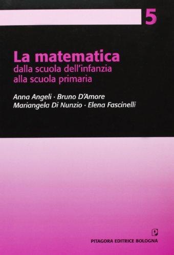 La matematica dalla scuola dell'infanzia alla scuola primaria (Progetto matematica nella scuola primaria)