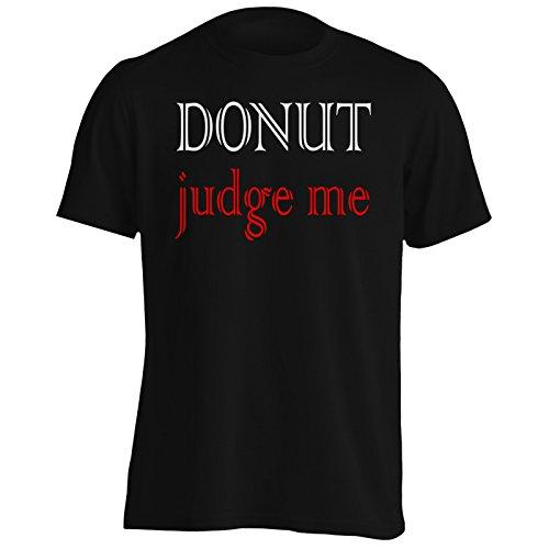 Donut Non giudicarmi novità divertente Uomo T-shirt s35m Black