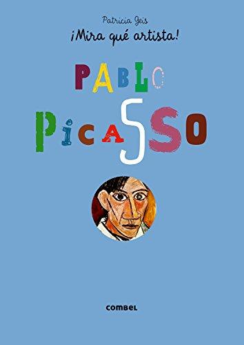 Picasso (¡Mira qué artista!) por Patricia Geis Conti
