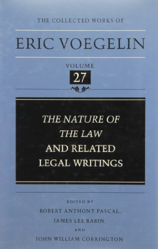 The Nature of the Law and Related Legal Writings (Collected Works of Eric Voegelin, Volume 27) by Eric Voegelin (1991-09-01)