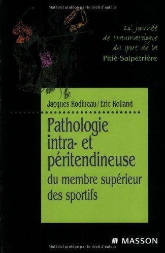 Pathologie intra- et péritendineuse du membre supérieur des sportifs: MEMBRE SPORTIFS par Jacques Rodineau