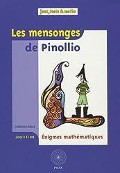 Les mensonges de Pinollio... : Et 47 autres énigmes mathématiques pour l'école issues du Championnat International des Juex Mathématiques et Logiques