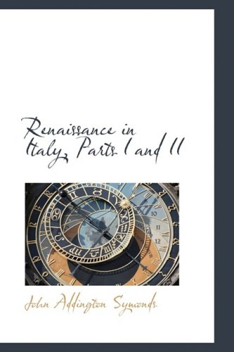 Renaissance in Italy, Parts I and II