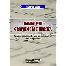 Manuale di Grafologia dinamica : Motivazioni psicologiche dei segni grafologici morettiani, Tratti della personalità
