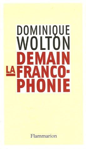 Demain la francophonie par Dominique Wolton
