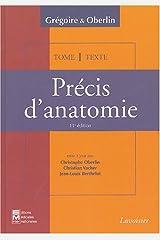 Précis d'anatomie en 2 volumes : Texte ; Atlas : Tome 1, Anatomie des membres, Ostéologie du thorax et du bassin, Anatomie de la tête et du cou Copertina flessibile