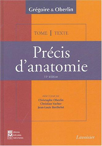 Précis d'anatomie en 2 volumes : texte et atlas tome 1