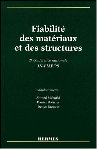 FIABILITE DES MATERIAUX ET DES STRUCTURES. 2ème conférence nationale JN-FIAB' 98, 23-24 novembre 1998 Université de Marne la Vallée par Ahmed Mébarki