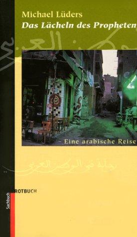 Das Lächeln des Propheten: Eine arabische Reise