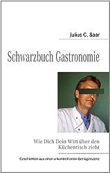 Schwarzbuch Gastronomie: Wie Dich Dein Wirt über den Küchentisch zieht