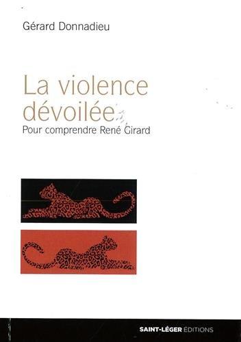La violence dvoile - Pour comprendre Ren Girard