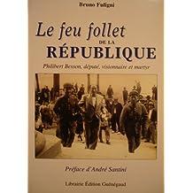 Le feu follet de la République : Philibert Besson, député visionnaire et martyr