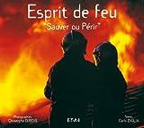 L'esprit de feu : profession pompier