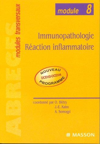 Immunopathologie, Réaction inflammatoire par Jean-Marie Antoine, Bruno Housset, Bruno Varet, Pierre Czernichow, Collectif