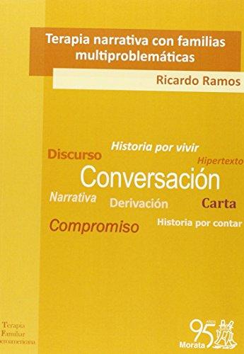 Descargar Libro Terapia Narrativa Con Familias Multiproblemáticas (Terapia Familiar Iberoamericana) de Ricardo Ramos