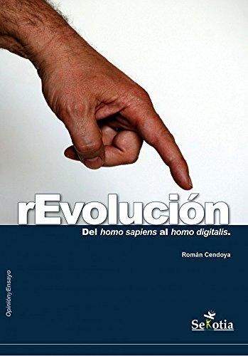 rEvolución: Del homo saiens al homo digitalis (Opinión y Ensayo)