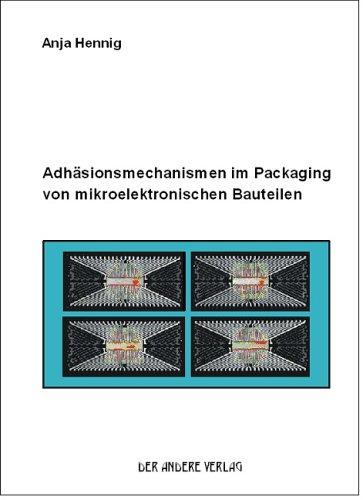 Adhäsionsmechanismen im Packaging von mikroelektronischen Bauteilen