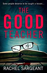The Good Teacher: A gripping thriller from the Kindle top ten bestselling author of 'The Perfect Neighbours'